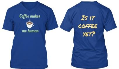 coffee makes me human shirt